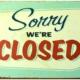 Sorry, we zijn gesloten